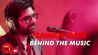 'Sawan Mein' - Behind The Music - Sachin-Jigar - Coke Studio@MTV Season 4