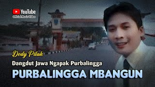 Dedy Pitak - PURBALINGGA MBANGUN Lagu Bahasa Jawa Musik Terbaru