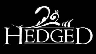 Hedged - Every Time I Call