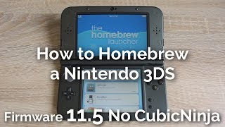 How to Homebrew a Nintendo 3DS 11.5 Without CubicNinja