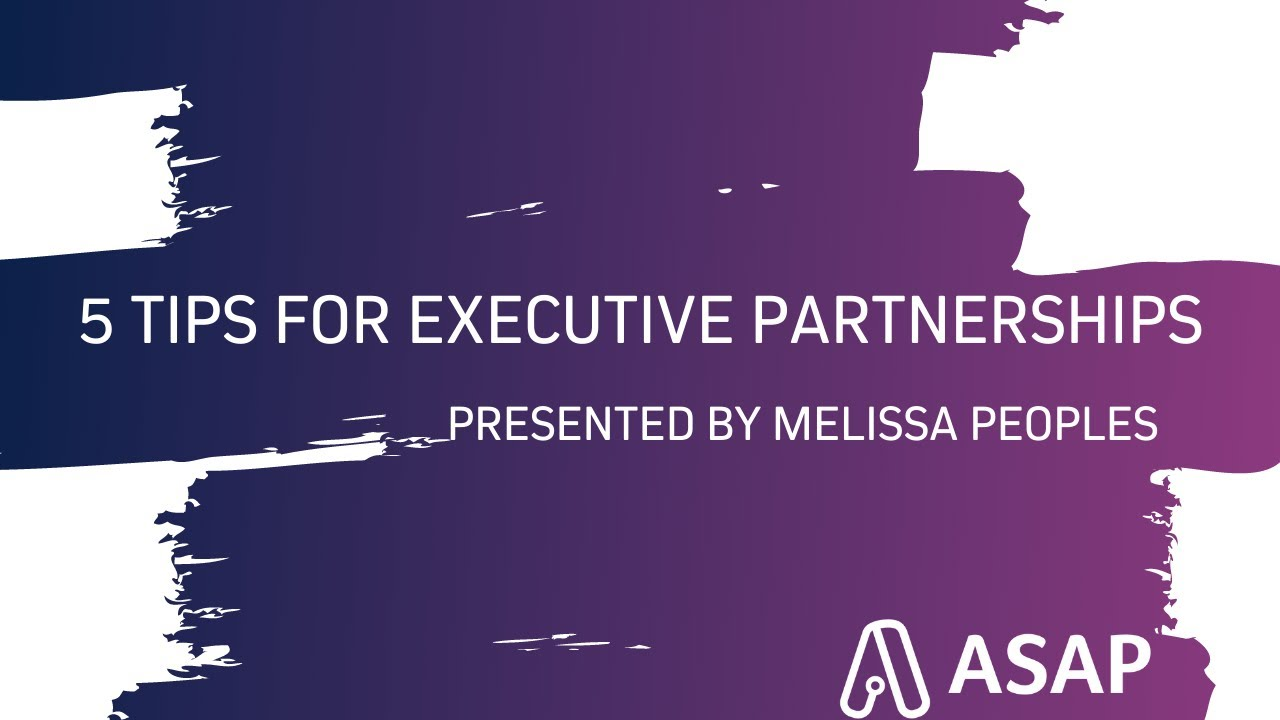 5 Tips for Executive Partnerships