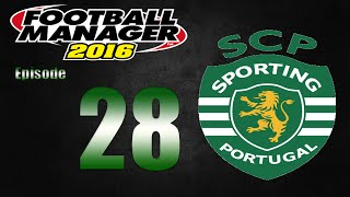 Football Manager 2016 | Sporting CP | Part 28 | Two Very Different Halves