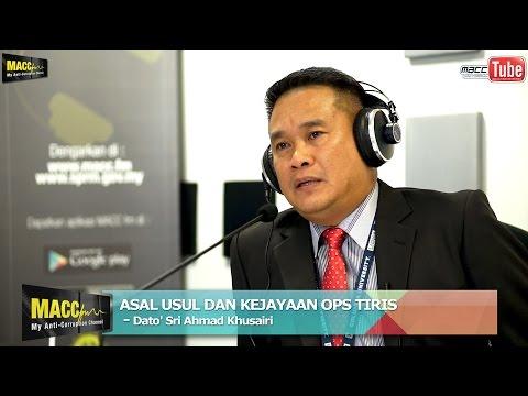 Asal Usul dan Kejayaan Ops Tiris  - Pengarah SPRM WP Kuala Lumpur
