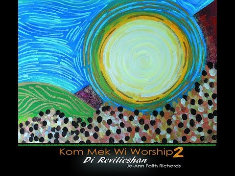Kom Mek Wi Worship (Remix) [ft Crew 40:4] by Jo-Ann Faith Richards