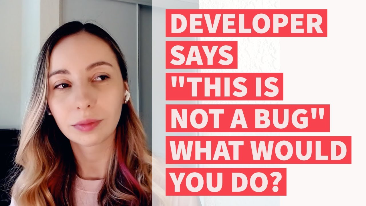"""Download QA Interview: Developer says """"not a bug"""", what would you do?"""