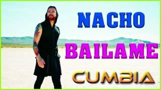 Baixar BAILAME - (Cumbia remix) -  Dj Maxi Gala Mixer - NACHO