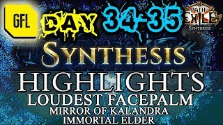 Path of Exile 3.6: SYNTHESIS DAY # 34-35 Highlights MIRROR OF KALANDRA, LOUDEST FACEPALM EVER