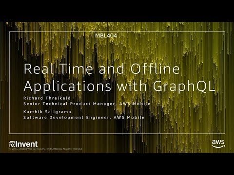 AWS re:Invent 2017: NEW LAUNCH! Realtime and Offline application development using G (MBL404)