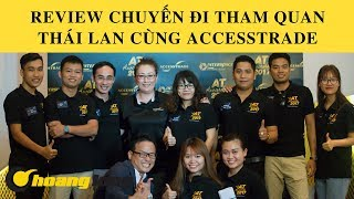 Review chuyến đi tham quan Thái Lan cùng Accesstrade
