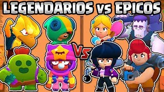 LEGENDARIES VS EPICOS | WHAT IS BETTER QUALITY? | 4 VS 4 | BRAWL STARS | LEGENDARY VS EPIC