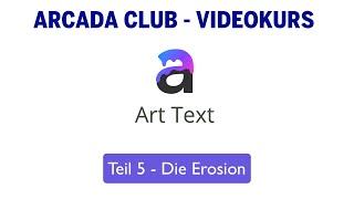 ArtText 4 - Teil 5 - Die Erosion