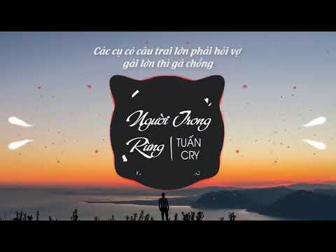 Người Trong Rừng - Tuấn Cry Official Audio New Version
