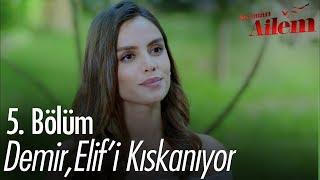 Demir, Elif'i kıskanıyor - Kocaman Ailem 5. Bölüm