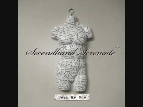 Secondhand Serenade - Hear Me Now