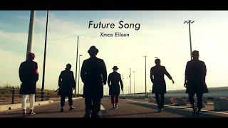 Xmas Eileen - Future Song