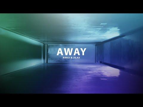 Ranji & Jilax - Away (Original Mix) [HD Visuals]
