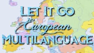 Frozen - Let It Go (European Multilanguage) w/lyrics!