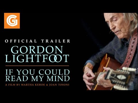 Gordon Lightfoot: If You Could Read My Mind | Official Trailer