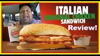 Burger King® Italian Original Chicken Sandwich Review!