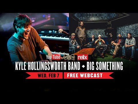 Kyle Hollingsworth Band &  Big Something   02/07/18   Live From Brooklyn Bowl   Full Show