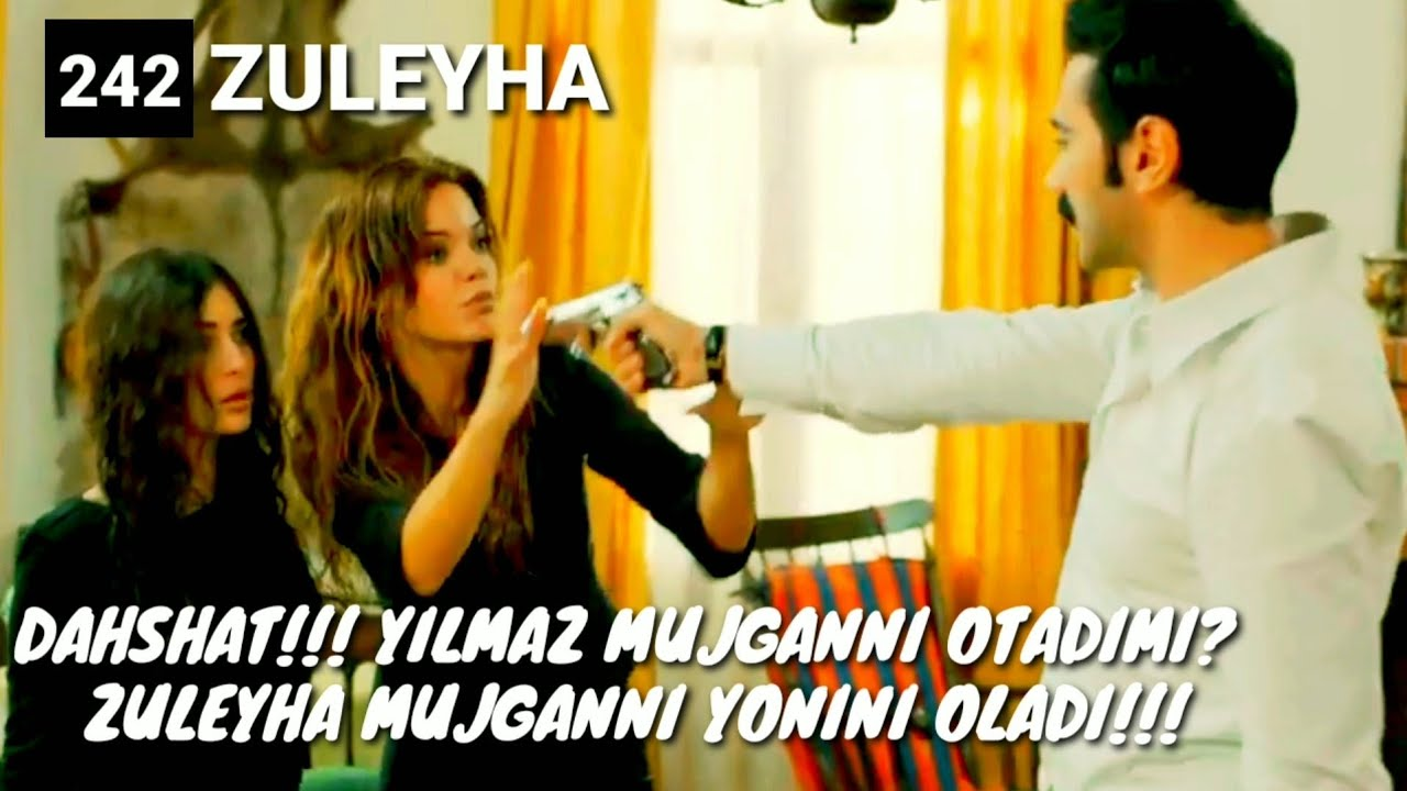 ZULEYHA 242 - QISM O'ZBEK TILIDA(TURK SERIALI) # ЗУЛЕЙХА 242 - КИСМ УЗБЕК ТИЛИДА (ТУРК СЕРИАЛИ)