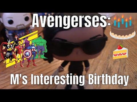 avengerses:-m's-interesting-birthday!