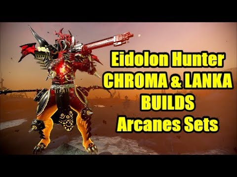 Warframe EIDOLON HUNTER CHROMA & LANKA BUILD 5 ARCANES Sets 5min SOLO CAPTURE