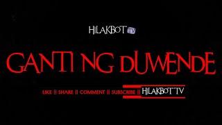 Tagalog Horror Story - GANTI NG DUWENDE (Norzagaray's Untold Paranormal Story) || HILAKBOT TV