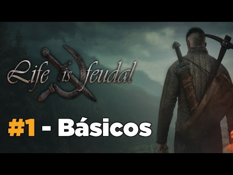 Básicos - Life is Feudal: Your Own Parte 1