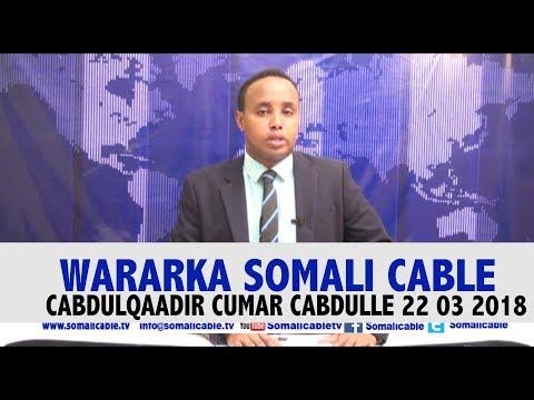 WARARKA SOMALI CABLE CABDULQAADIR CUMAR CABDULLE 22 03 2018
