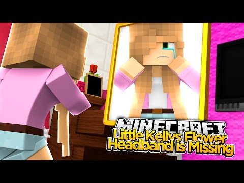 Minecraft - LITTLE KELLY LOSES HER FLOWER HEADBAND!