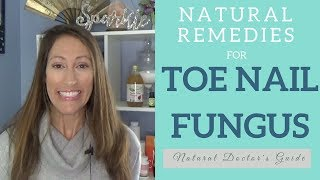 Natural Remedies for Toe Nail Fungus