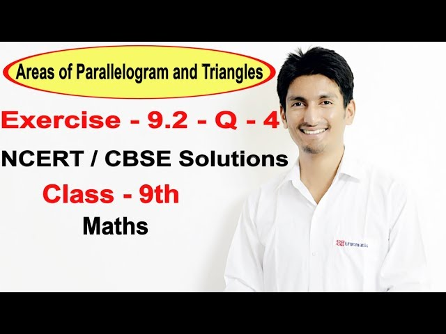 Exercise 9.2 - Question 4  -  NCERT/CBSE Solutions for Class 9th || Truemaths