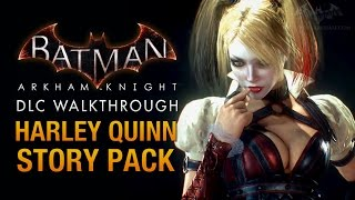 Batman: Arkham Knight - Harley Quinn Story Pack (Full DLC Walkthrough)