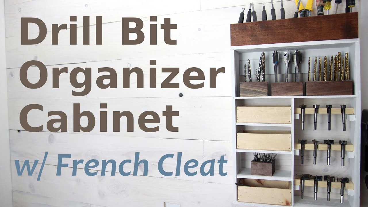 Drill Bit Organization Cabinet W French Cleat Youtube