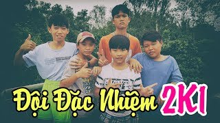 Đội Đặc Nhiệm 2K1 Phiên Bản Con Nit Team - Con Nit channel