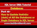 SQL Server DBA Tutorial 48-Update Statistics of All the Databases or Single Database in SQL Server
