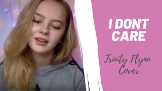 I Don't Care by Ed Sheeran & Justin Bieber | Trinity Flynn Cover