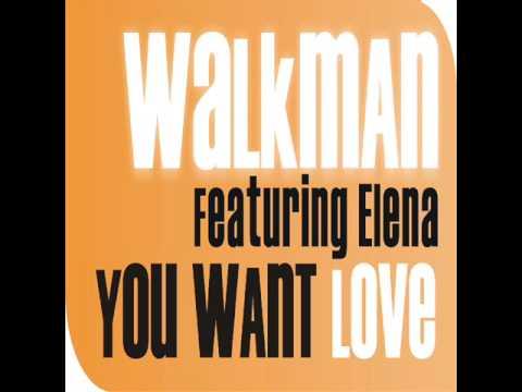 Walkman feat. Elena - You Want Love