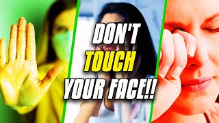 How To Not Touch Your Face? Find Out!