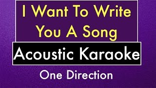 I Want To Write You A Song | Karaoke Lyrics One Direction (Acoustic Guitar Instrumental)