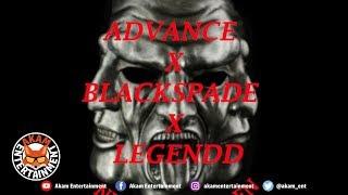 Advance Ft Blackspade & Legendd - Nuh Trust Fren - May 2019