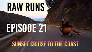 Raw Runs Episode 21: Sunset Cruise to the Coast