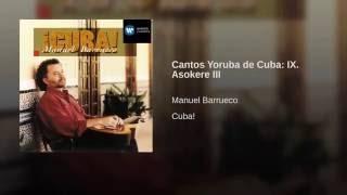 Cantos Yoruba de Cuba: IX. Asokere III