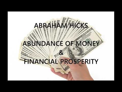 ABRAHAM HICKS ABUNDANCE OF MONEY & FINANCIAL PROSPERITY