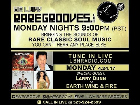 We Luvv Rare Grooves  4.24.17 Guest Larry Dunn