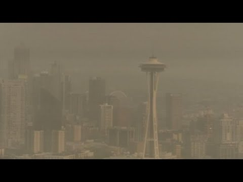 Smoke chokes Seattle as wildfires rage