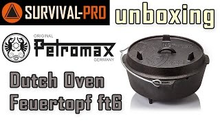 Unboxing: Petromax Feuertopf ft6 Dutch Oven