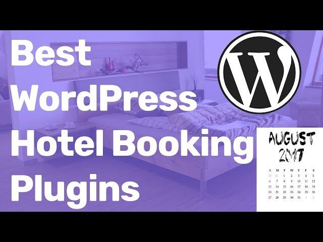 Best WordPress Hotel Booking Plugin - Reservation System 2018