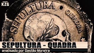 SEPULTURA - QUADRA